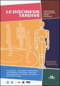 Le discinesie tardive e altri disturbi del movimento indotti da farmaci. Breve guida al riconoscimento e al trattamento. Con DVD