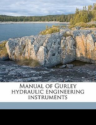 Manual of Gurley Hydraulic Engineering Instruments