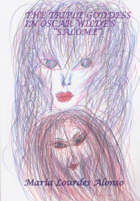 The Triple Goddess in Oscar Wilde's Salome