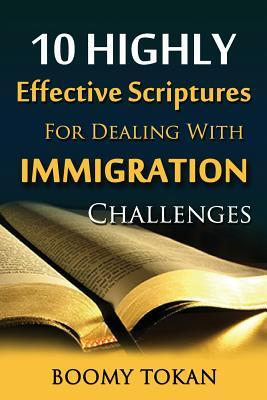 10 Highly Effective Scriptures for Dealing With Immigration Challenges!