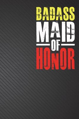 Badass Maid of Honor