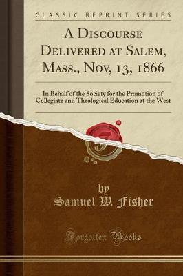 A Discourse Delivered at Salem, Mass., Nov, 13, 1866