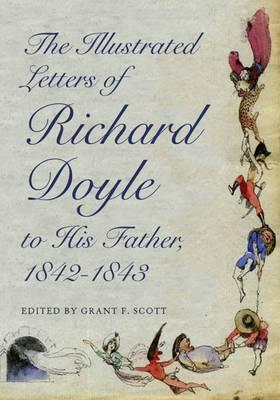 The Illustrated Letters of Richard Doyle to His Father, 1842-1843