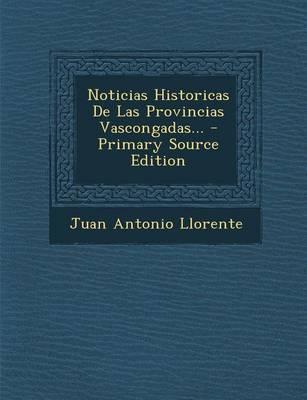 Noticias Historicas de Las Provincias Vascongadas