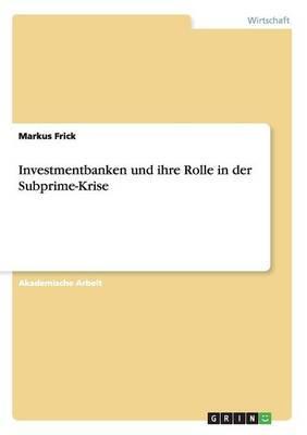 Investmentbanken und ihre Rolle in der Subprime-Krise