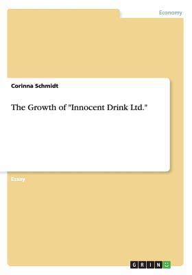 "The Growth of ""Innocent Drink Ltd."""