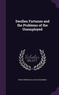 Swollen Fortunes and the Problems of the Unemployed
