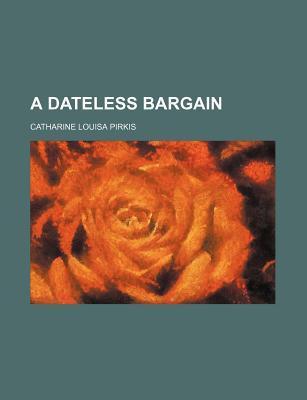 A Dateless Bargain