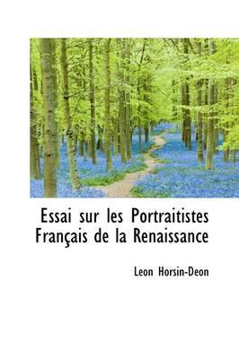 Essai Sur Les Portraitistes Francais De La Renaissance