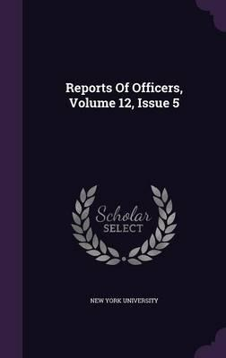 Reports of Officers, Volume 12, Issue 5