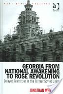 Georgia from National Awakening to Rose Revolution