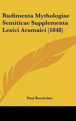 Rudimenta Mythologiae Semiticae Supplementa Lexici Aramaici (1848)