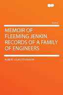 Memoir of Fleeming Jenkin. Records of a Family of Engineers