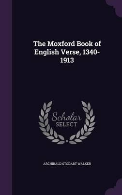 The Moxford Book of English Verse, 1340-1913