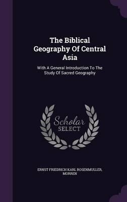 The Biblical Geography of Central Asia