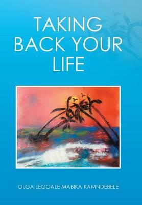 Taking Back Your Life