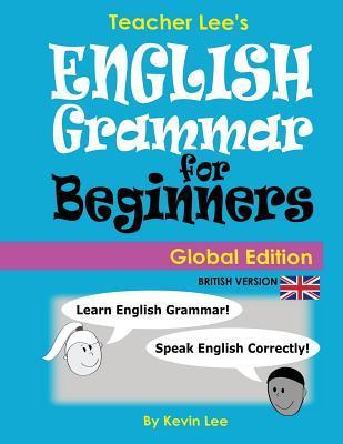 Teacher Lee's English Grammar For Beginners (Global Edition) British Version