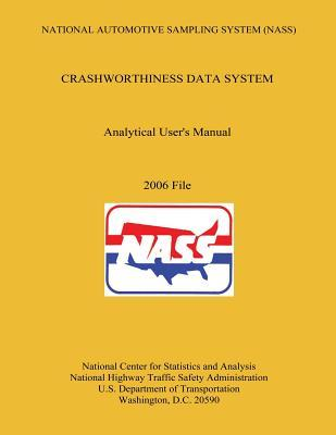 National Automotive Sampling System Crashworthiness Data System Analytic User's Manual 2006 File