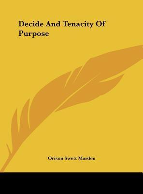 Decide and Tenacity of Purpose
