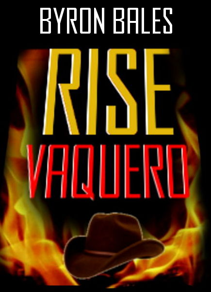 Rise, Vaquero