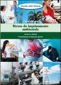 Stress da inquinamento ambientale. Lavoro e salute