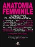 Anatomia femminile. 23 cantautrici e il corpo della donna. Con CD Audio