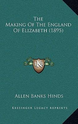 The Making of the England of Elizabeth (1895)