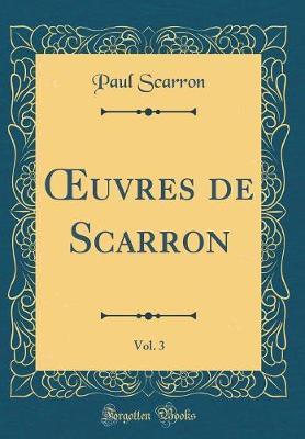 OEuvres de Scarron, Vol. 3 (Classic Reprint)
