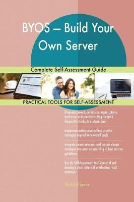 Byos - Build Your Own Server Complete Self-Assessment Guide