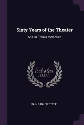 Sixty Years of the Theater