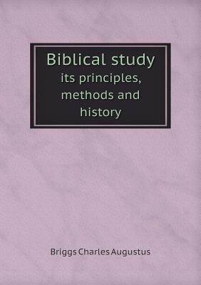 Biblical Study Its Principles, Methods and History