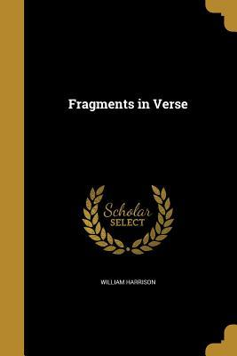 FRAGMENTS IN VERSE