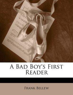 A Bad Boy's First Reader
