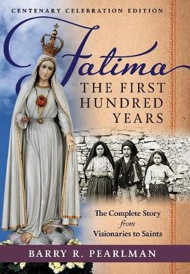Fatima, the First Hundred Years