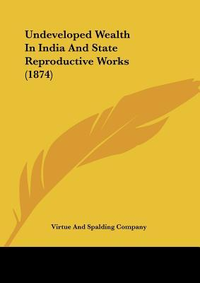 Undeveloped Wealth In India And State Reproductive Works