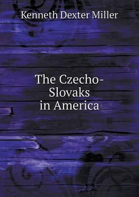 The Czecho-Slovaks in America