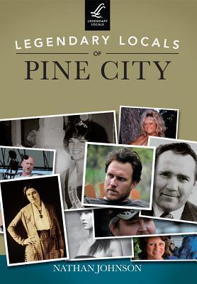 Legendary Locals of Pine City, Minnesota