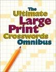 The Ultimate Large Print Crosswords Omnibus