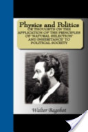 Physics and Politics Or Thoughts on the Application of the Principles of 'Natural Selection' and Inheritance' to Political Society