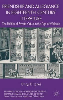 Friendship and Allegiance in Eighteenth-Century Literature