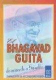 El bhagavad guita, de acuerdo a Gandhi