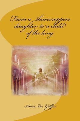 From a Sharecroppers Daughter to a Child of the King