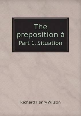 The Preposition a Part 1. Situation