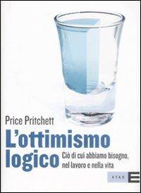 L'ottimismo logico. Ciò di cui abbiamo bisogno, nel lavoro e nella vita