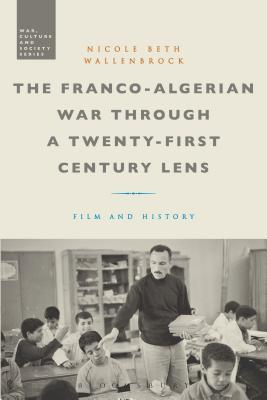 The Franco-algerian War Through a Twenty-first Century Lens