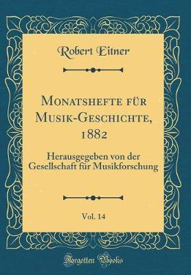 Monatshefte Für Musik-Geschichte, 1882, Vol. 14
