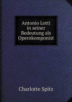Antonio Lotti in Seiner Bedeutung ALS Opernkomponist