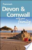 Frommer's Devon and Cornwall With Your Family