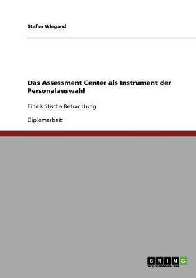 Das Assessment Center als Instrument der Personalauswahl