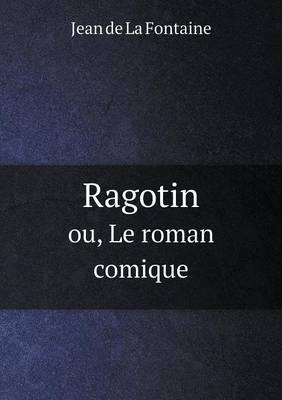 Ragotin Ou, Le Roman Comique